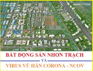 Virus Vũ Hán Corona - nCoV và bất động sản 2020 như đất nền Nhơn Trạch, TP.HCM và vùng khác?